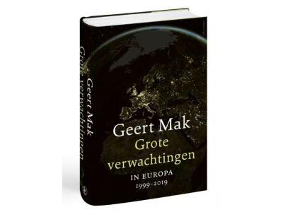 Geert Mak - Grote Verwachtingen - In Europa 1999 - 2019 - boek